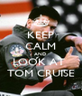 KEEP CALM AND LOOK AT  TOM CRUISE - Personalised Poster A4 size