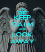 KEEP CALM AND LOOK AWAY - Personalised Poster A4 size