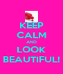 KEEP CALM AND LOOK BEAUTIFUL! - Personalised Poster A4 size