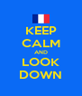 KEEP CALM AND LOOK DOWN - Personalised Poster A4 size