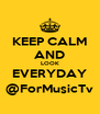 KEEP CALM AND LOOK EVERYDAY @ForMusicTv - Personalised Poster A4 size