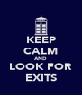 KEEP CALM AND LOOK FOR EXITS - Personalised Poster A4 size