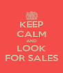 KEEP CALM AND LOOK FOR SALES - Personalised Poster A4 size