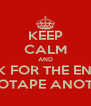 KEEP CALM AND LOOK FOR THE END OF THE SELLOTAPE ANOTHER TIME - Personalised Poster A4 size