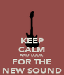 KEEP CALM AND LOOK FOR THE NEW SOUND - Personalised Poster A4 size