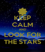 KEEP CALM AND LOOK FOR THE STARS - Personalised Poster A4 size