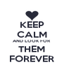 KEEP CALM AND LOOK FOR THEM FOREVER - Personalised Poster A4 size