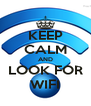 KEEP CALM AND LOOK FOR WIFI - Personalised Poster A4 size