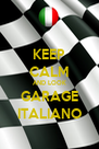 KEEP CALM AND LOOK GARAGE ITALIANO - Personalised Poster A4 size