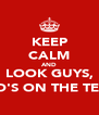 KEEP CALM AND LOOK GUYS, DAD'S ON THE TELLY - Personalised Poster A4 size