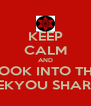 KEEP CALM AND LOOK INTO THE MANGEKYOU SHARINGAN - Personalised Poster A4 size