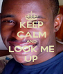 KEEP CALM AND LOOK ME UP - Personalised Poster A4 size