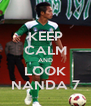 KEEP CALM AND LOOK NANDA 7 - Personalised Poster A4 size