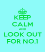 KEEP CALM AND  LOOK OUT  FOR NO.1 - Personalised Poster A4 size