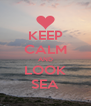 KEEP CALM AND LOOK SEA - Personalised Poster A4 size
