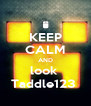 KEEP CALM AND look  Taddle123  - Personalised Poster A4 size