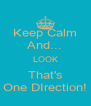 Keep Calm And... LOOK That's One DIrection! - Personalised Poster A4 size