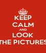 KEEP CALM AND LOOK THE PICTURES - Personalised Poster A4 size