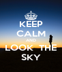 KEEP CALM AND LOOK  THE SKY - Personalised Poster A4 size
