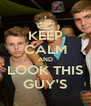 KEEP CALM AND LOOK THIS GUY'S - Personalised Poster A4 size