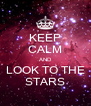 KEEP CALM AND LOOK TO THE STARS - Personalised Poster A4 size