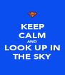 KEEP CALM AND LOOK UP IN THE SKY - Personalised Poster A4 size