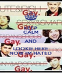 KEEP CALM AND LOOKIE HERE NOW I'M HATED - Personalised Poster A4 size