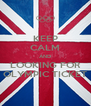KEEP CALM AND LOOKING FOR OLYMPIC TICKET - Personalised Poster A4 size