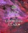 KEEP CALM AND LOOKING STAR♥ - Personalised Poster A4 size