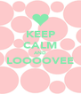 KEEP CALM AND LOOOOVEE  - Personalised Poster A4 size