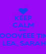 KEEP CALM AND  LOOOVEEE TIMI  LEA, SARAH - Personalised Poster A4 size