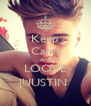 Keep Calm And LOOVE JUUSTIN  - Personalised Poster A4 size