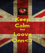 Keep Calm And Loove Onn<3 - Personalised Poster A4 size