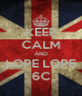 KEEP CALM AND LOPE LOPE 6C - Personalised Poster A4 size