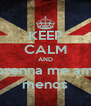 KEEP CALM AND Lorenna me ame menos - Personalised Poster A4 size