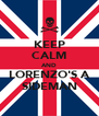 KEEP CALM AND LORENZO'S A SIDEMAN - Personalised Poster A4 size