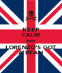 KEEP CALM AND LORENZO'S GOT A BEAN - Personalised Poster A4 size