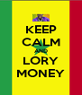 KEEP CALM AND LORY MONEY - Personalised Poster A4 size