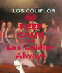 KEEP CALM AND Los Coliflor Always - Personalised Poster A4 size