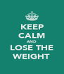KEEP CALM AND LOSE THE WEIGHT - Personalised Poster A4 size
