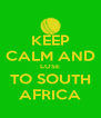 KEEP CALM AND LOSE TO SOUTH AFRICA - Personalised Poster A4 size