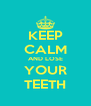 KEEP CALM AND LOSE YOUR TEETH - Personalised Poster A4 size