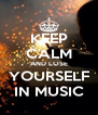 KEEP CALM AND LOSE YOURSELF IN MUSIC - Personalised Poster A4 size