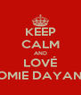 KEEP CALM AND LOVÉ NOMIE DAYANA - Personalised Poster A4 size