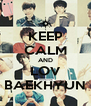 KEEP CALM AND LOV BAEKHYUN - Personalised Poster A4 size