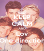 KEEP CALM AND Lov One direction - Personalised Poster A4 size