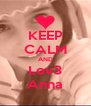 KEEP CALM AND Lov3 Anna - Personalised Poster A4 size
