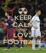 KEEP CALM AND LOV3 FOOTBALL - Personalised Poster A4 size