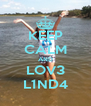 KEEP CALM AND LOV3 L1ND4 - Personalised Poster A4 size