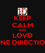 KEEP CALM AND LOVD ONE DIRECTION - Personalised Poster A4 size